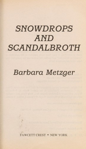 Snowdrops and scandalbroth by Barbara Metzger