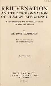 Rejuvenation and the prolongation of human efficiency by Paul Kammerer