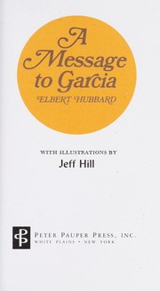Cover of: A message to Garcia | Elbert Hubbard