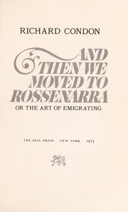 Cover of: And then we moved to Rossenarra: or, The art of emigrating.
