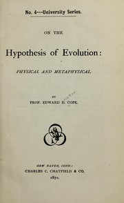 Cover of: On the hypothesis of evolution: physical and metaphysical