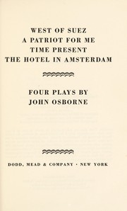 Cover of: West of Suez. A patriot for me. Time present. The hotel in Amsterdam