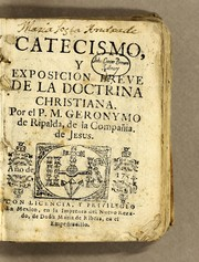 Cover of: Catecismo, y exposicion breve de la doctrina christiana