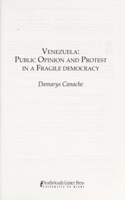 Cover of: Venezuela : public opinion and protest in a fragile democracy |