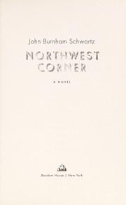 Cover of: Northwest corner | John Burnham Schwartz