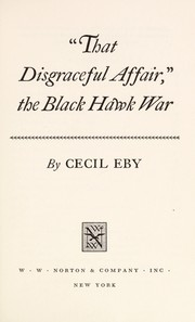 "Cover of: ""That disgraceful affair,"" the Black Hawk War"