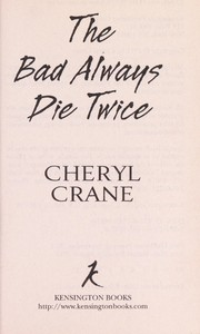 Cover of: The bad always die twice | Cheryl Crane