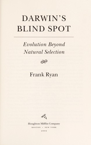 Darwin's blind spot : evolution beyond natural selection by