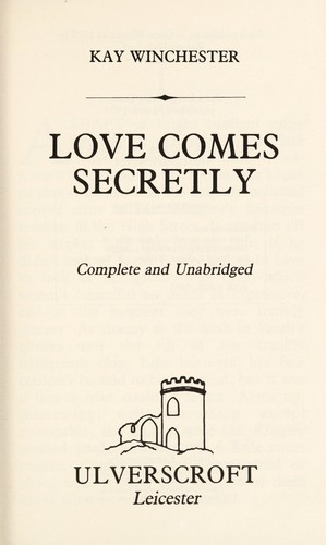 Love Comes Secretly by Kay Winchester
