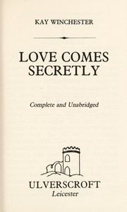 Cover of: Love Comes Secretly | Kay Winchester