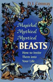 Cover of: Magickal, mythical, mystical beasts by D. J. Conway