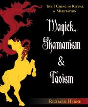 Cover of: Magick, Shamanism and Taoism | Richard Herne