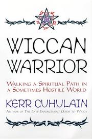 Cover of: Wiccan warrior: walking a spiritual path in a sometimes hostile world