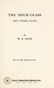 Cover of: The hour-glass and other plays ..