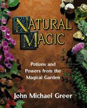 Cover of: Natural Magic; Potions and Powers from the Magical Garden | John Michael Greer
