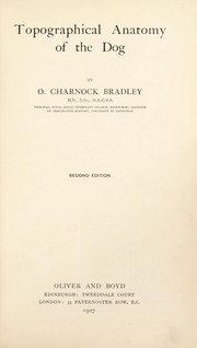 Cover of: Topographical anatomy of the dog | O. Charnock Bradley