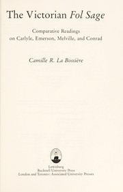 Cover of: The Victorian fol sage : comparative readings on Carlyle, Emerson, Melville, and Conrad |