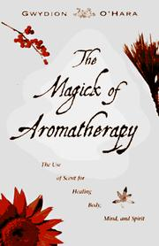 Cover of: The magick of aromatherapy | Gwydion O