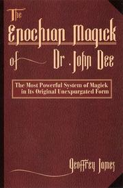 Cover of: The Enochian magick of Dr John Dee