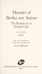 Cover of: Memoirs of Bertha von Suttner: the records of an eventful life.