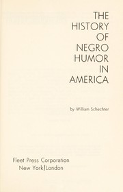Cover of: The history of Negro humor in America. | William Schechter