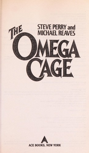 The Omega cage by Steve Perry