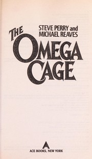 Cover of: The Omega cage | Steve Perry