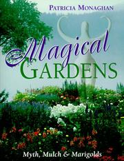 Cover of: Magical Gardens | Pat Monaghan