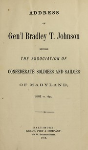 Cover of: Address of Gen'l Bradley T. Johnson before the Association of Confederate Soldiers and Sailors of Maryland, June 10, 1874