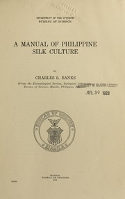Cover of: A manual of Philippine silk culture | Charles S. Banks