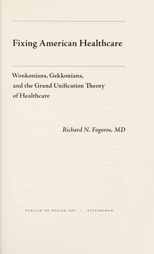 Fixing American healthcare by Richard N. Fogoros
