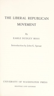 Cover of: The Liberal Republican movement. | Earle Dudley Ross