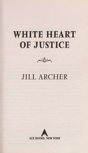 Cover of: White heart of justice | Jill Archer