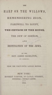 Cover of: The harp on the willows, Remembering Zion, Farewell to Egypt, The Church in the house, The dew of Hermon, and Destination of the Jews