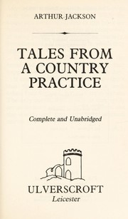 Cover of: Tales from a country practice | Arthur Jackson