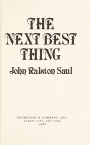 Cover of: The next best thing | Saul, John Ralston.