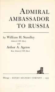 Cover of: Admiral ambassador to Russia | William Harrison Standley
