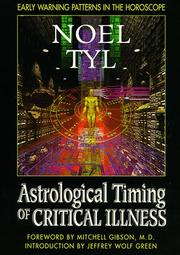 Cover of: Astrological timing of critical illness | Noel Tyl