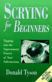 Cover of: Scrying for beginners: tapping into the supersensory powers of your subsconscious
