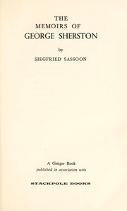 Cover of: The memoirs of George Sherston: Memoirs of a fox-hunting man, Memoirs of an infantry officer, Sherston's progress
