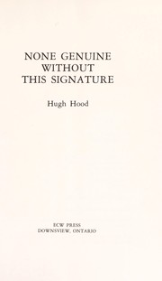Cover of: None genuine without this signature | Hugh Hood