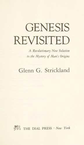 Genesis revisited : a revolutionary new solution to the mystery of man's origins by