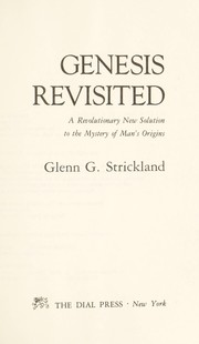 Cover of: Genesis revisited : a revolutionary new solution to the mystery of man's origins |