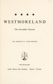 Cover of: Westmoreland; the inevitable general | Ernest B. Furgurson