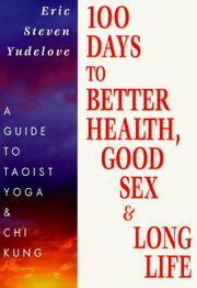 Cover of: 100 days to better health, good sex, & long life