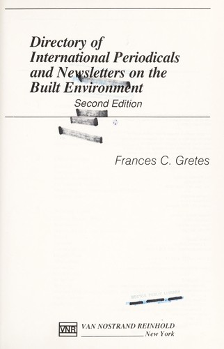 Directory of international periodicals and newsletters on the built environment by Frances C. Gretes