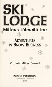 Cover of: Ski lodge Millers Idlewild Inn : adventures in snow business |