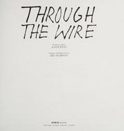 Cover of: Through the wire: lyrics and illuminations