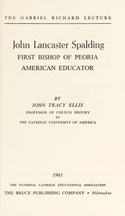 Cover of: John Lancaster Spalding, first bishop of Peoria, American educator