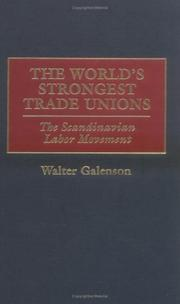 Cover of: The world's strongest trade unions: the Scandinavian labor movement